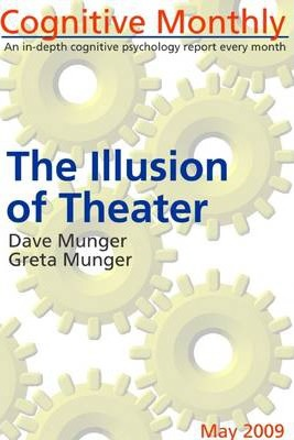 Cognitive Monthly, May 2009: The Illusion of Theater