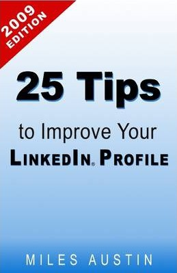 25 Tips to Improve Your Linkedin Profile: 2009 Edition