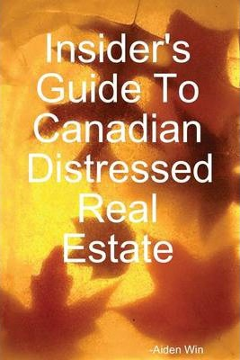 Insider's Guide to Canada Distressed Real Estate