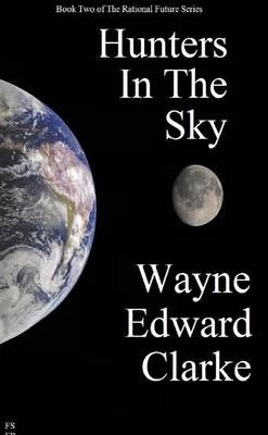 Hunters in the Sky : Book Two of the Rational Future Series