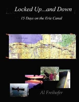 Locked Up...and Down: 15 Days on the Erie Canal
