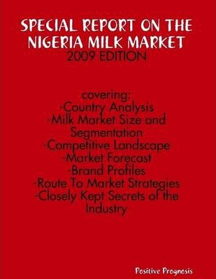 Special Report on the Nigeria Milk Market : 2009 Edition