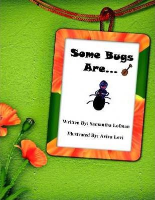Some Bugs Are...