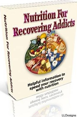 Nutrition for Recovering Addicts: Helpful Information to Speed Your Recovery with Nutrion