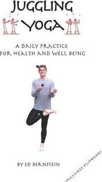 Juggling Yoga: A Daily Practice for Health and Well Being