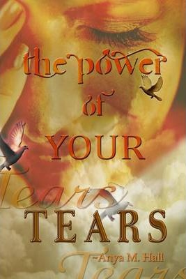The Power of Your Tears