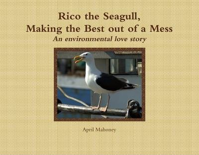 Rico the Seagull, Making the Best out of a Mess: An Environmental Love Story