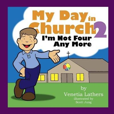 My Day in Church 2: I'm Not Four Anymore