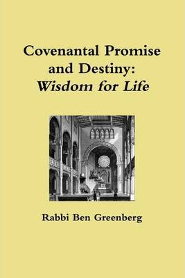 Covenantal Promise and Destiny: Wisdom for Life