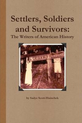 Settlers, Soldiers and Survivors: The Writers of American History