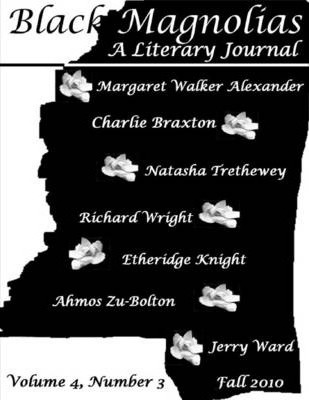 Black Magnolias : Volume 4, Number 3, Fall 2010: A Literary Journal