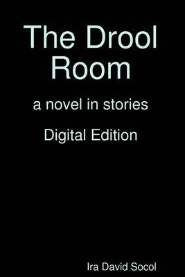 The Drool Room : A Novel in Stories Digital Edition