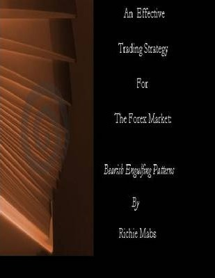 An Effective Trading Strategy for the Forex Market: Bearish Engulfing Patterns