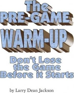 The Pre-Game Warm-Up: Don't Lose the Game Before It Starts