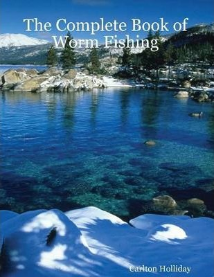 The Complete Book of Worm Fishing