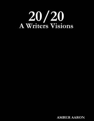 20/20: A Writers Visions