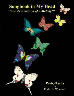 "Songbook In My Head: ""Words in Search of a Melody!"" Poetry/Lyrics"