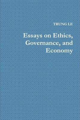 Essays On Ethics, Governance, and Economy