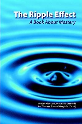The Ripple Effect: A Book About Mastery