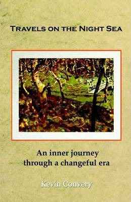 Travels on the Night Sea: An Inner Journey Through a Changeful Era