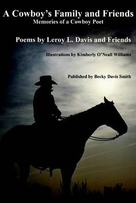 A Cowboy's Family and Friends : Memoirs of a Cowboy Poet