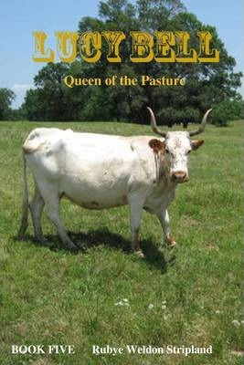 Lucy Bell: Queen of the Pasture, Book Five