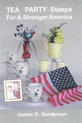Tea Party Steeps for a Stronger America