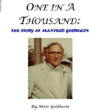 One in a Thousand: The Story of Manfred Goldwein
