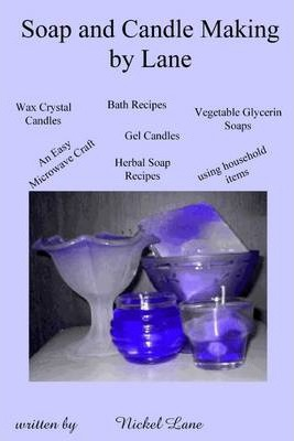 Soap and Candle Making By Lane