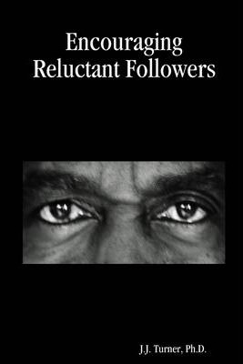 Encouraging Reluctant Followers