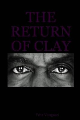 The Return of Clay