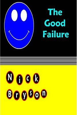 The Good Failure
