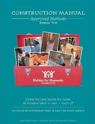 Construction Manual: Approved Methods Interior Trim Chapter of Habitat for Humanity Charlotte's