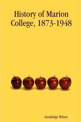 History of Marion College : 1873-1948