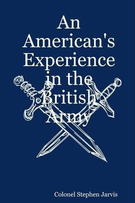 An American's Experience in the British Army