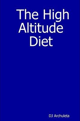 The High Altitude Diet