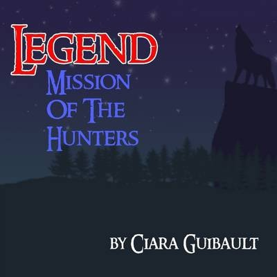 Legend : Mission of the Hunters