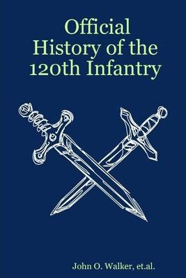 Official History of the 120Th Infantry