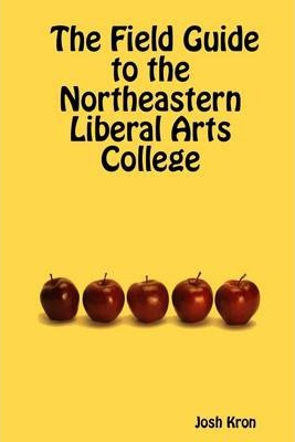 The Field Guide to the Northeastern Liberal Arts College