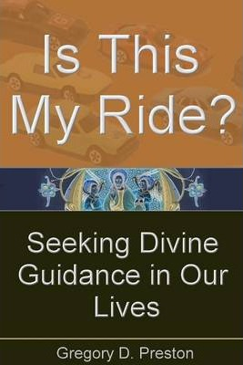 Is This My Ride : Seeking Divine Guidance In Our Lives