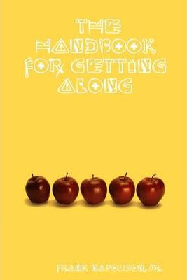 The Handbook for Getting Along