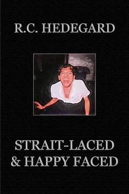 Strait-Laced & Happy Faced