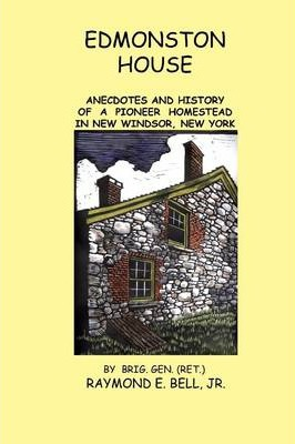 Edmonston House: Anecdotes and History of a Pioneer Homestead