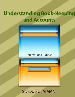 Understanding Book-Keeping and Accounts: International Edition