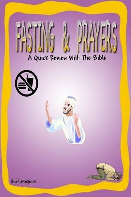 Fasting & Prayer : A Quick Review with the Bible