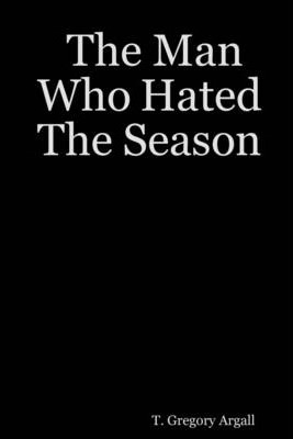 The Man Who Hated the Season