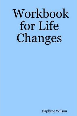 Workbook for Life Changes
