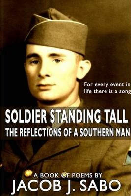 Soldier Standing Tall: The Reflections of a Southern Man