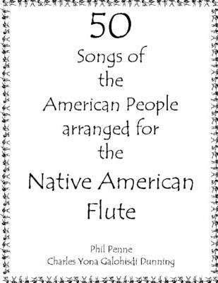 50 Songs of the American People Arranged for the Native American Flute