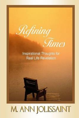 Refining Times: Inspirational Thoughts for Real Life Revelation